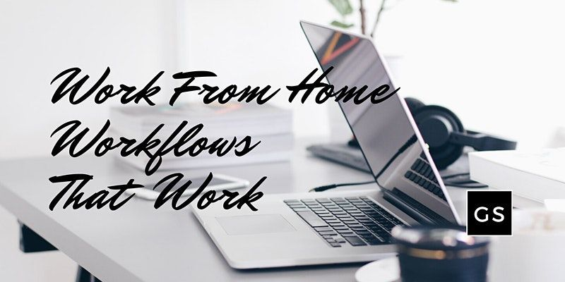 Growth Sessions - WFH Workflows That Work