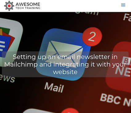 Training: Set up a Mailchimp Email Newsletter and integrate it with your website