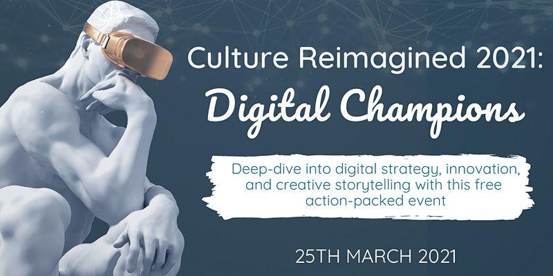 Culture Reimagined : Digital Champions