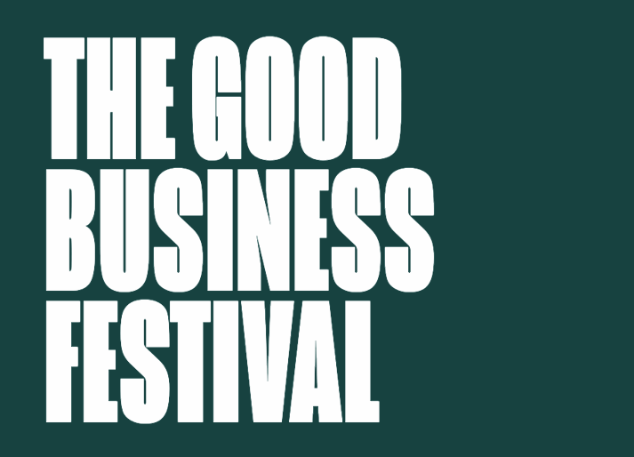 The Good Business Festival - Act 1 now available on-demand!