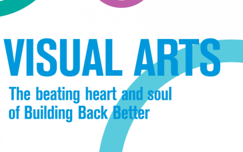 Visual Arts: The beating heart and soul of building back better