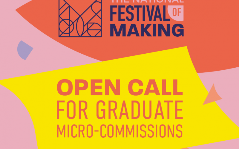 National Festival of Making launches open call for 2020 Graduates