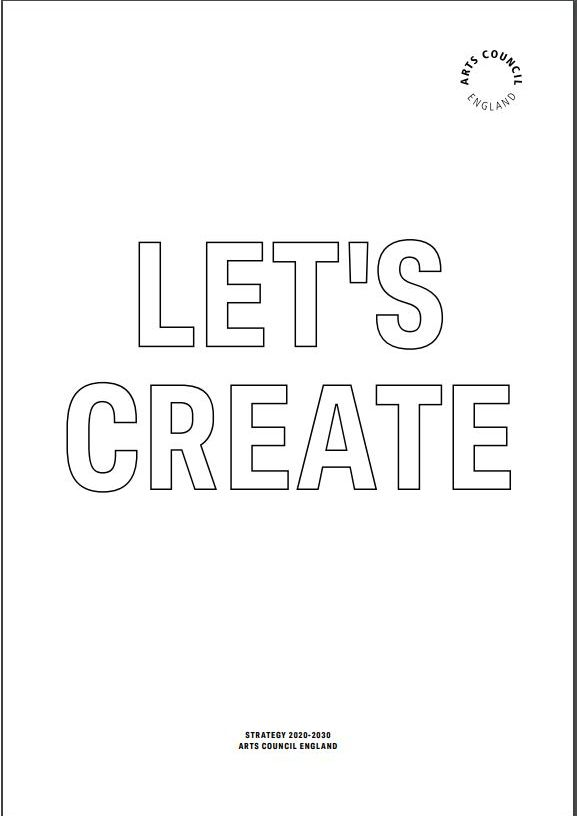 Let's Create: Arts Council England's 10-year Strategy (2020-2030)