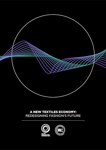 Ellen MacArthur Foundation: A new textiles economy - Redesigning fashion's future, (Fashion/Textiles)