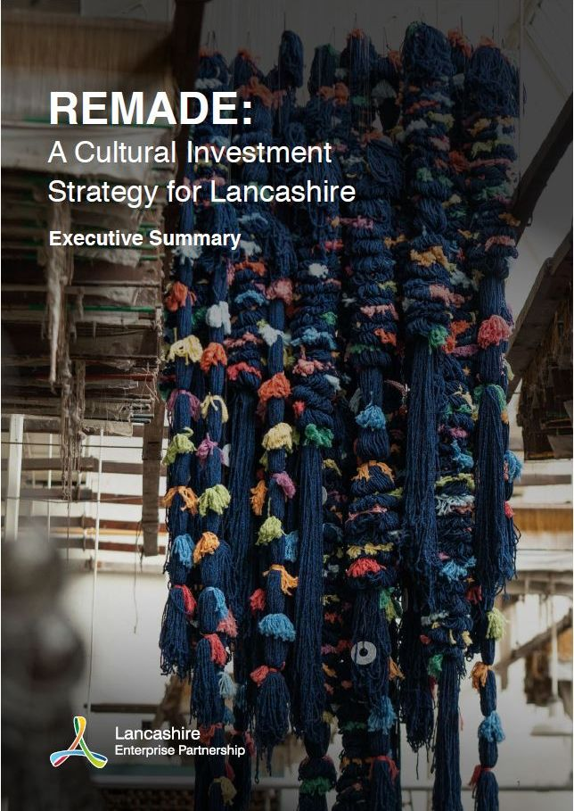 Remade: A Cultural Investment Strategy for Lancashire - Executive Summary (May 2020)